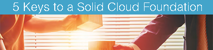 5 Keys to a Solid Cloud Foundation eBook