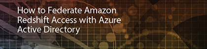 How to Federate Amazon Redshift Access with Azure Active Directory